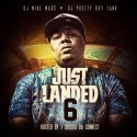 Just Landed 6 (Hosted By Chedda Da Connect) mixtape cover art