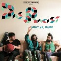 Das Racist - Shut Up, Dude mixtape cover art