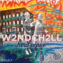 W2NDCH2LL (Heat Wave) mixtape cover art