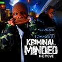 Tommy Lou - Kriminal Minded (The Movie) mixtape cover art