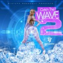 Catch The Wave 2 mixtape cover art