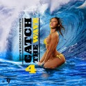Catch The Wave 4 mixtape cover art