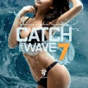 Catch The Wave 7 mixtape cover art