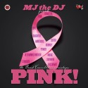 MJ The DJ - PINK mixtape cover art