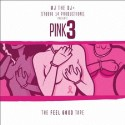 Pink 3 (The Feel Good Tape) mixtape cover art