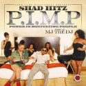 Shad Hitz - P.I.M.P (Power In Motivating People) mixtape cover art