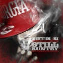 Big Kuntry King - Still Kuntry mixtape cover art