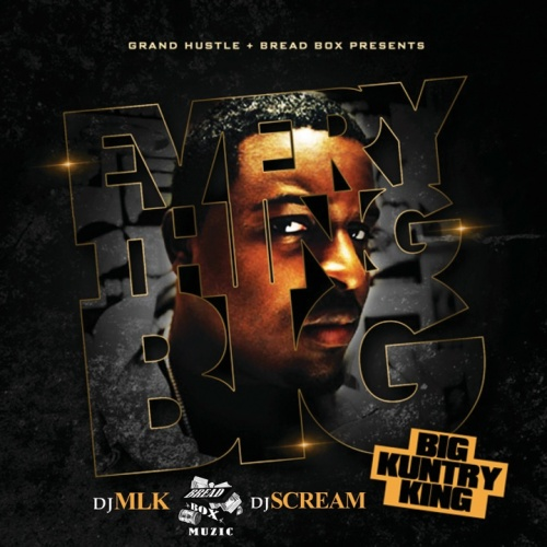 Big Kuntry King x DJ Scream x DJ MLK – Everything Big [Mixtape]