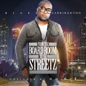 Blake Carringhton - From The Board-Room To The Streetz mixtape cover art