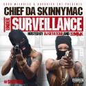 Chief Da Skinnymac - Under Surveillance mixtape cover art