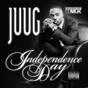 Juug - Independence Day mixtape cover art