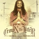 JYoung - Crown Me Later mixtape cover art
