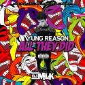Yung Reason - All They Did mixtape cover art