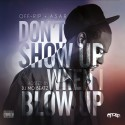 Off-Rip - Don't Show Up When I Blow Up mixtape cover art