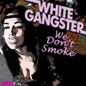 White Gangster - We Don't Smoke EP mixtape cover art