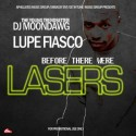 Lupe Fiasco - Before There Were Lasers mixtape cover art