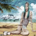 Sasha Go Hard - Feel So Good mixtape cover art