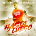 Ty Money - Hasta Luego mixtape cover art