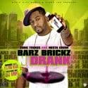 Yung Texxus - Barz, Brickz N Drank mixtape cover art