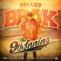 Bullet Brak - The 9th Inning mixtape cover art