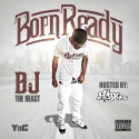 BJ The Beast - Born Ready mixtape cover art