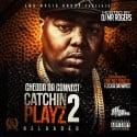 Chedda Da Connect - Catchin Plays 2 mixtape cover art