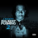 J Nasty - I'm A Keep Pushin' 2 mixtape cover art