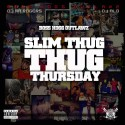 Slim Thug - Thug Thursday mixtape cover art