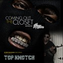 Top Knotch - Coming Out The Closet mixtape cover art