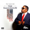 Top Knotch - The Inauguration mixtape cover art