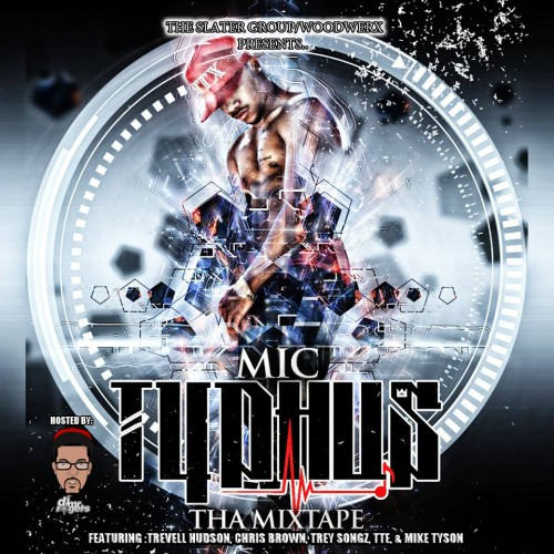 Typhus Mic Typhus Mixtape Hosted By Dj Mr Rogers