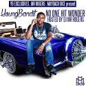 Young Bandit - No One Hit Wonder mixtape cover art