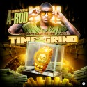 A-Rod - Time 2 Grind mixtape cover art