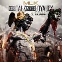 MLK - Less Talk More Loyalty mixtape cover art