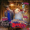 Rendu Sosa & Lil King Bandit - #ErrthangBandit mixtape cover art