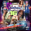 Time To Put In Work 16 mixtape cover art