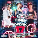 Time To Put In Work 17 mixtape cover art