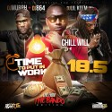 Time To Put In Work 18.5 (Hosted By Chill Will) mixtape cover art