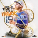 Time To Put In Work 19 (Hosted By Bambino Gold) mixtape cover art