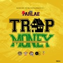Parlae - Trap Money mixtape cover art