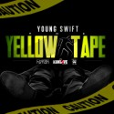Young Swift - The Yellow Tape mixtape cover art