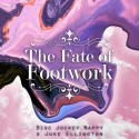 The Fate Of Footwork mixtape cover art