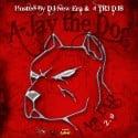 A-Jay The Dog - I Am J.A.D 2.0 mixtape cover art