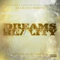 Alabama Rosco - Dreams To Reality mixtape cover art