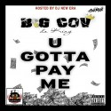 Big Cov - U Gotta Pay Me  mixtape cover art