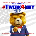 Joey Da Prince - #Twerk4Joey mixtape cover art