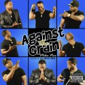 Mike Nix - Against The Grain mixtape cover art