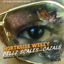 Northside Weezy- Bellz Scales And Cazals mixtape cover art