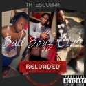 TK Escobar - Bad Boyz Club Reloaded mixtape cover art
