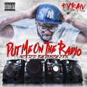 Tyran - Put Me On The Radio mixtape cover art